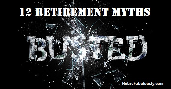 12 Retirement Myths – Busted!