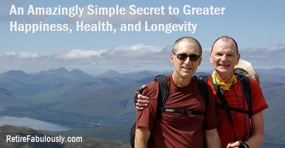 An Amazingly Simple Secret to Greater Happiness, Health and Longevity