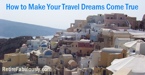 How to Make Your Travel Dreams Come True