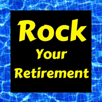 Dave is Interviewed on the Rock Your Retirement Podcast
